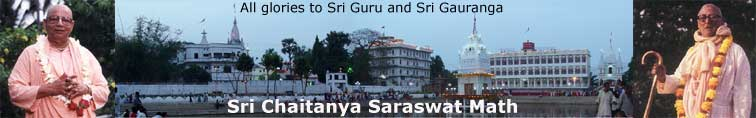 All glories to Sri Guru and Sri Gauranga: Sri Chaitanya Saraswat Math Header